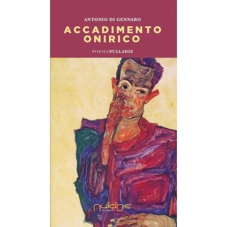 Antonio Di Gennaro - Accadimento onirico