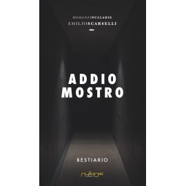 Emilio Scarselli - Addio mostro, bestiario.