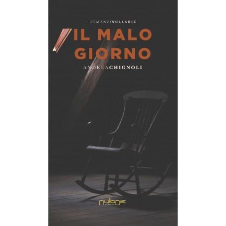 Andrea Chignoli - Il malo giorno
