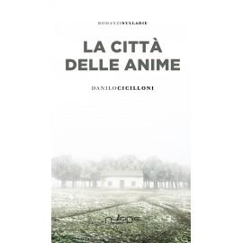 Danilo Cicilloni - La città delle anime