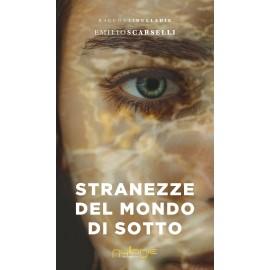 Emilio Scarselli - Stranezze del mondo di sotto