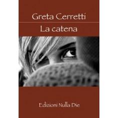 Greta Cerretti - La catena