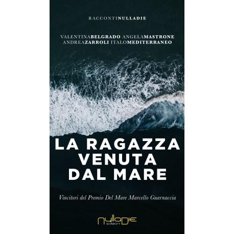 Valentina Belgrado, Angela Mastrone, Andrea Zarrolli, Italo Mediterraneo La ragazza venuta dal mare