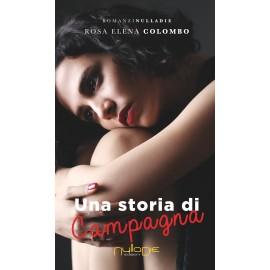 Rosa Elena Colombo - Una storia di campagna