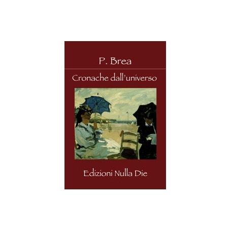 P.Brea - Cronache dall'universo