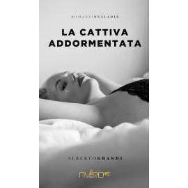 Alberto Grandi - La cattiva addormentata