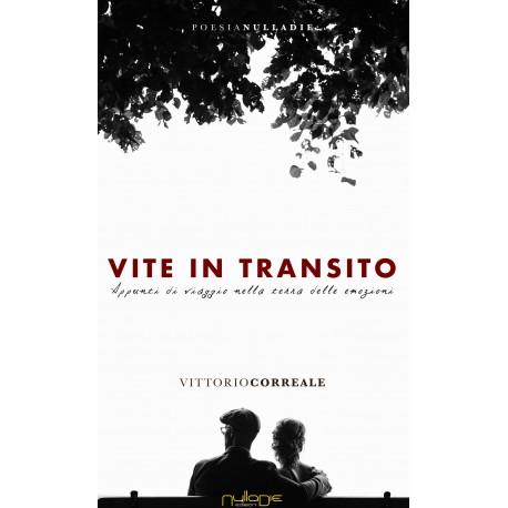 Vittorio Correale - Vite in transito. Opera in preparazione -Prevendita
