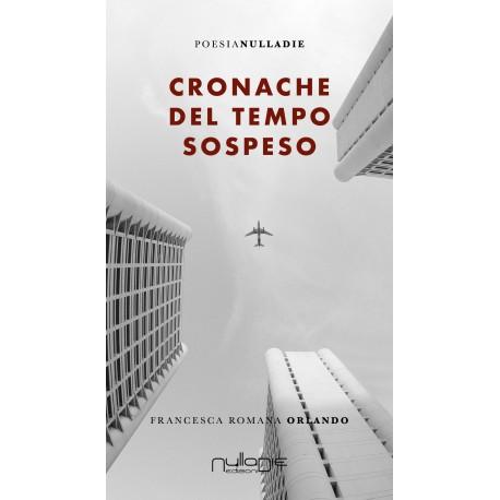 Francesca Romana Orlando - Cronache del tempo sospeso
