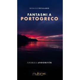 Andrea Andorivìr - Fantasmi a Portogreco
