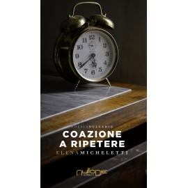 Elena Micheletti - Coazione a ripetere