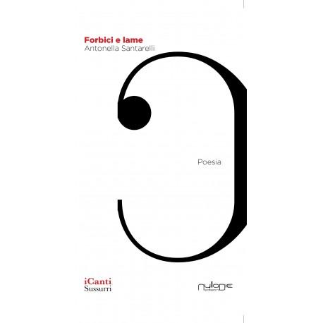 Antonella Santarelli - Forbici e lame