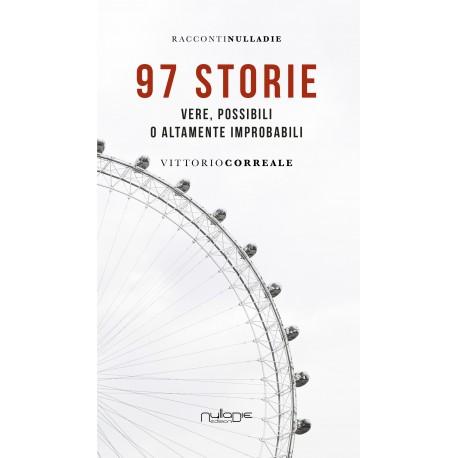 Vittorio Correale - 97 storie. Vere, possibili o altamente improbabili