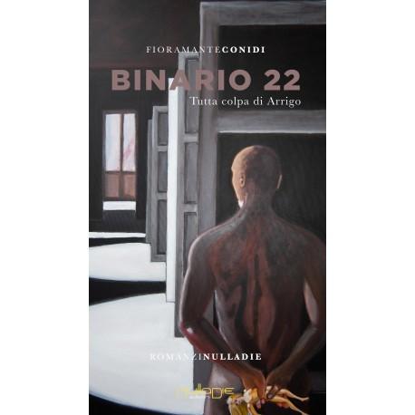 Fioramante Conidi - Binario 22, Tutta colpa di Arrigo