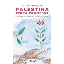 Claudio Tamagnini - Palestina, terra promessa