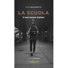 Dario Balzaretti - La scuola. Il mal essere italiano