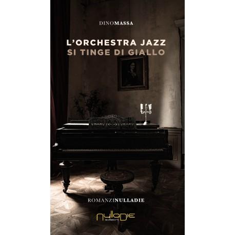 Dino Massa - L'orchestra jazz si tinge di giallo