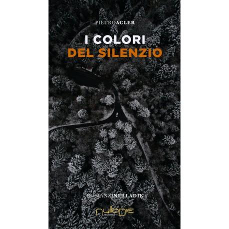 Pietro Acler - I colori del silenzio