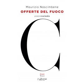 Maurizio Nascimbene - Offerte del fuoco