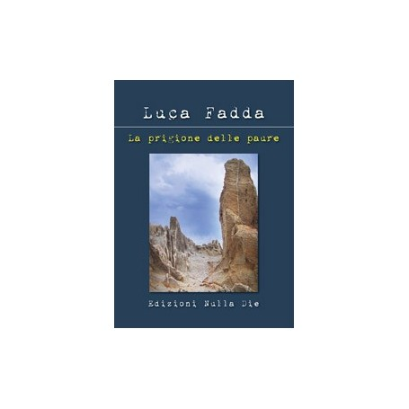 Luca Fadda - La prigione delle paure