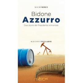 Mauro Mirci - Bidone azzurro, due storie del Presidente immortale
