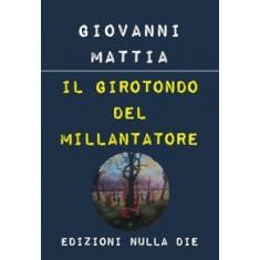Giovanni Mattia - Il girotondo del millantatore