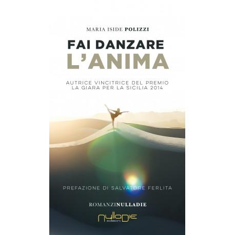 Maria Iside Polizzi - Fai danzare l'anima