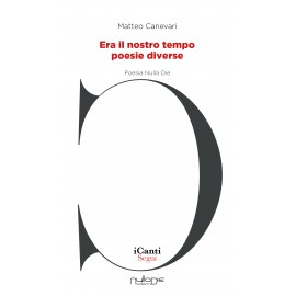 Matteo Canevari - Era il nostro tempo. Poesie diverse