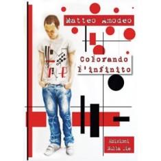 Matteo Amodeo - Colorando l'infinito