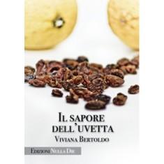 Viviana Bertoldo - Il sapore dell'uvetta