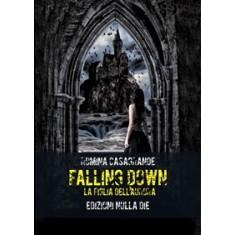 Romina Casagrande - Falling down. La figlia dell'Aurora