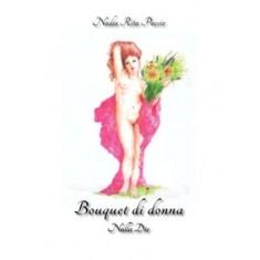 Nadia Rita Puccio - Bouquet di donna