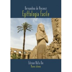 Bernardino De Vincenzi - Egittologia Facile