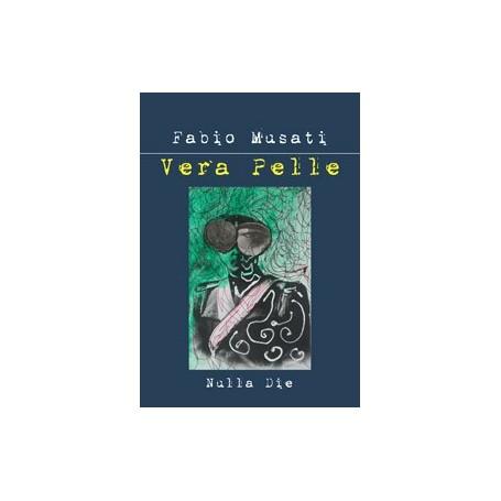 Fabio Musati - Vera pelle