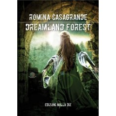 Romina Casagrande - Dreamland forest