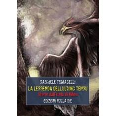 Gabriele Tomaselli - La leggenda dell'ultimo tengu. Storie dalle isole di Nihon