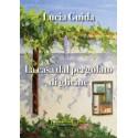 Lucia Guida - La casa dal pergolato di glicine