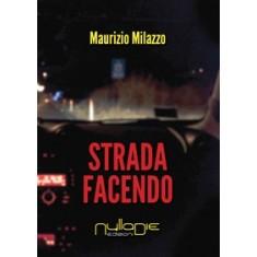 Maurizio Milazzo - Strada facendo