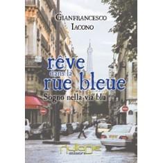 Gianfrancesco Iacono - RÊVE DANS LA RUE BLEUE, sogno nella via blu.