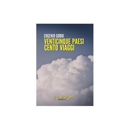Eugenio Gobbi - Venticinque paesi cento viaggi (di lavoro)