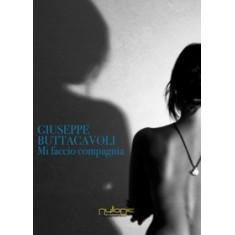 Giuseppe Buttacavoli - Mi faccio compagnia