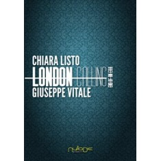 Chiara Listo e Giuseppe Vitale - London Calling. End of an Era