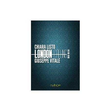 Chiara Listo e Giuseppe Vitale - London Calling. End of an Era